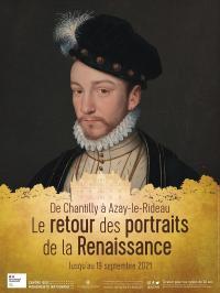 Evenement Tours De Chantilly à Azay-le-Rideau. Le retour des portraits de la Renaissance