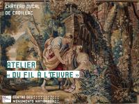 Evenement Saint Genès de Lombaud Atelier tapisserie au fil de l'oeuvre au Château ducal de Cadillac.
