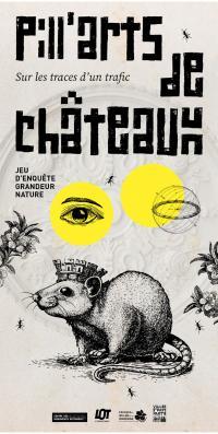 Idée de Sortie Puybrun Pays d'Art et d'Histoire : Pill'arts de châteaux-Sur les Traces d'un Trafic