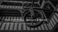 Evenement Échemines Visio-conférence - Les puits à Troyes