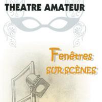 Evenement Droupt Sainte Marie Fenêtres sur scènes - 8ème édition du Festival Interrégional de Théâtre Amateur