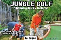 Idée de Sortie Saint Cirq Jungle Golf