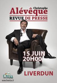 Evenement Nancy SPECTACLE REVUE DE PRESSE CHRISTOPHE ALEVEQUE