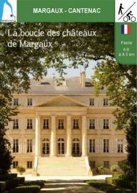 La boucle des chateaux de Margaux Moulis en Médoc