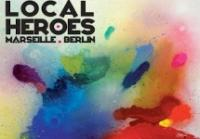 Evenement Allauch Local Heroes. Marseille et Berlin