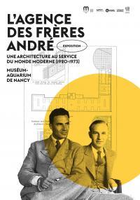 EXPOSITION-L-AGENCE-DES-FReRES-ANDRe--UNE-ARCHITECTURE-AU-SERVICE-DU-MONDE-MODERNE-1920-1973 Nancy
