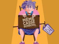 Evenement Sigean MÉMÉ CASSE BONBONS : ON EST TOUS LE VIEUX D'UN AUTRE
