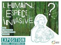 Evenement Bordeaux Exposition L'Humain, espèce invasive - à la Maison Écocitoyenne jusqu'à septembre 2021.