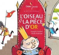 Evenement Saint Martin des Prés Lecture en ligne de l'album L'oiseau et la pièce d'or, écrit par François Vincent et illustré par Cécile Hudrisier