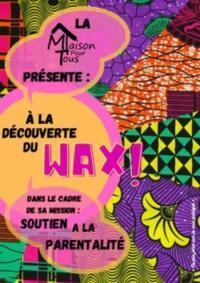 Evenement Barjac atelier Arts Plastiques parent-enfant à la découverte du Wax !