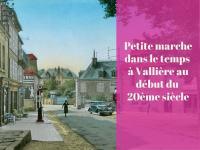 Idée de Sortie Fransèches Petite marche dans le temps à Vallière au début du XXe siècle