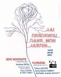 Evenement Anglars Saint Félix L'Atelier Blanc : J'AI DESCENDU DANS MON JARDIN