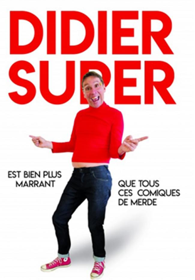 One man : Didier Super-Credit-One-man-show-Didier-Super-fr