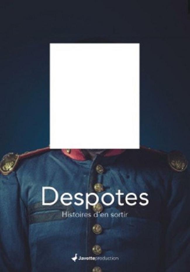 « Despotes, histoires d'en sortir » par Javotte production--Despotes-histoires-d-en-sortir--par-Javotte-production